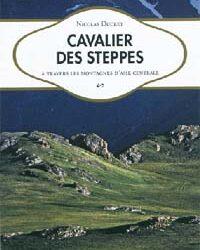 Livre 'Cavalier des steppes : A travers les montagnes d'Asie centrale'